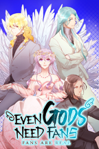 Even Gods Need Fans (Fans Are Real)