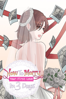 How To Marry Your First Love in 3 Days