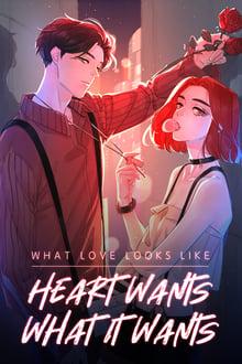 What Love Looks Like: Heart Wants What It Wants