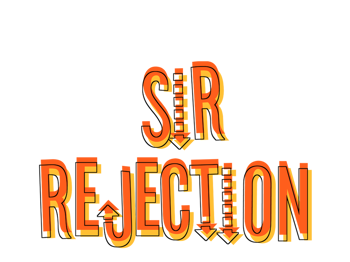 Sir Rejection
