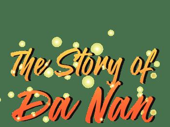 The Story of Da Nan